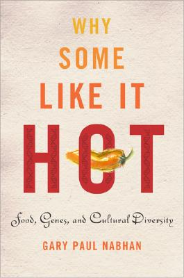 "In ""Why Some Like It Hot,"" award-winning natural historian Gary Paul Nabhan offers a view of genes, diets, ethnicity, and place that will forever change the way readers understand human health and cultural diversity. 1-55963-466-9"